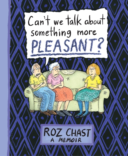 Roz Chast's Graphic Novel: Serious Humor for Adult Children Caretakers (1/2)